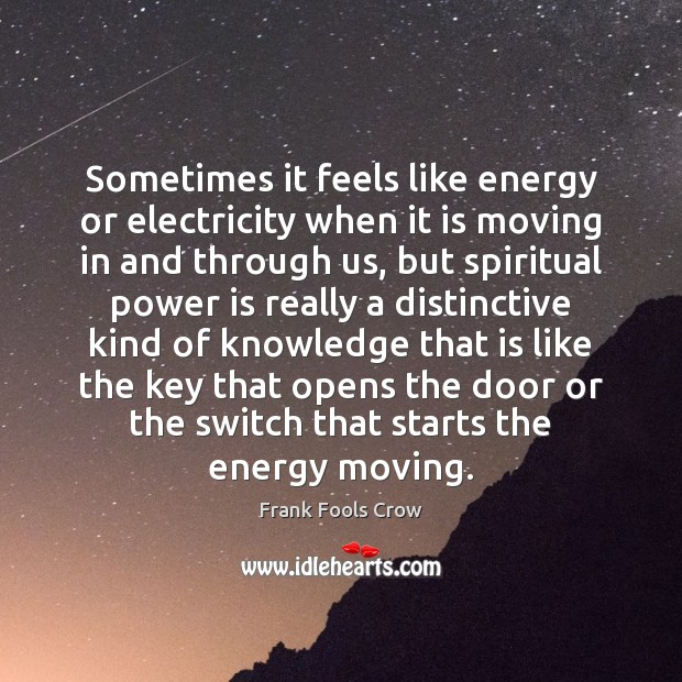 Image, Sometimes it feels like energy or electricity when it is moving in