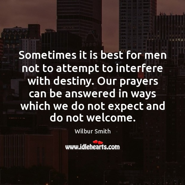 Sometimes it is best for men not to attempt to interfere with Wilbur Smith Picture Quote