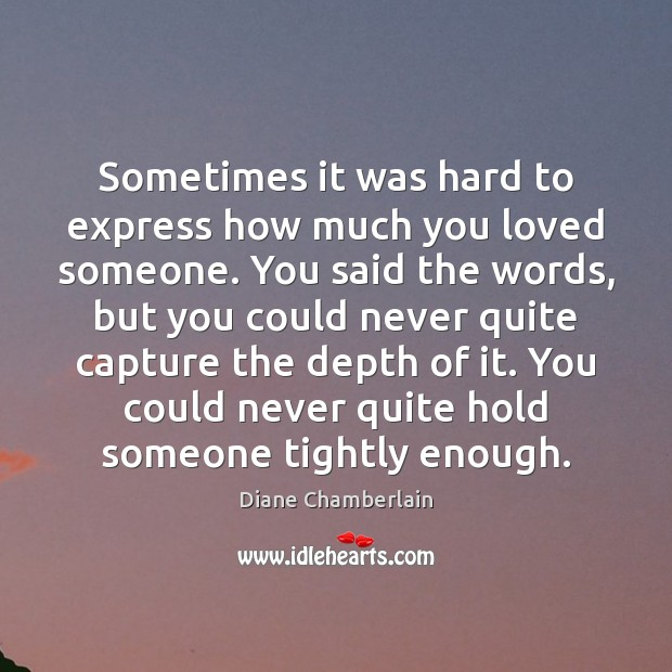 Sometimes it was hard to express how much you loved someone. You Image