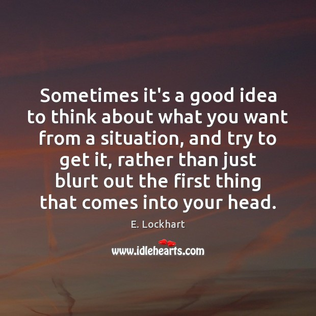 Sometimes it's a good idea to think about what you want from Image