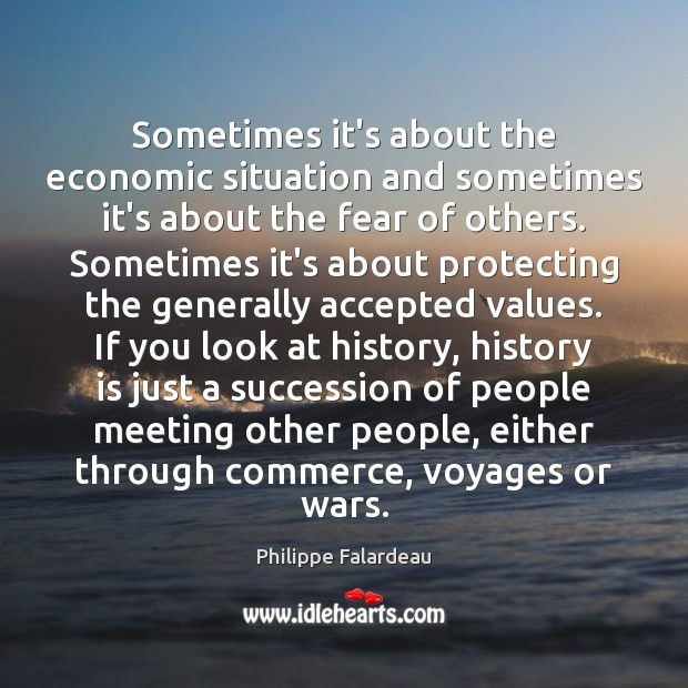 Sometimes it's about the economic situation and sometimes it's about the fear Image