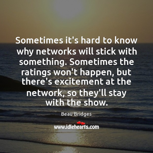 Sometimes it's hard to know why networks will stick with something. Sometimes Image