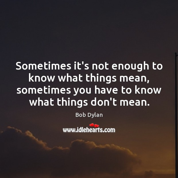 Sometimes it's not enough to know what things mean, sometimes you have Image