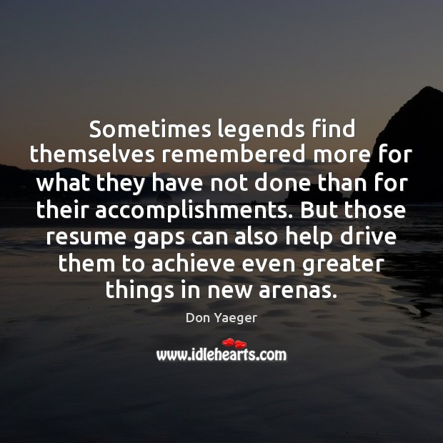 Sometimes legends find themselves remembered more for what they have not done Image