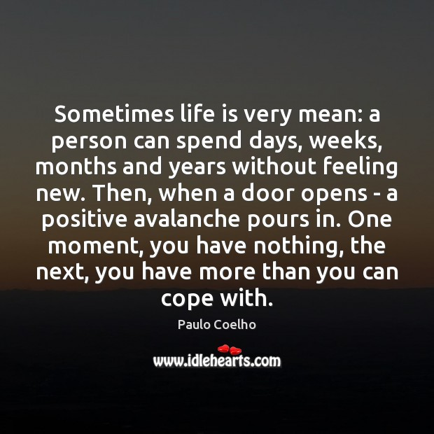 Image, Sometimes life is very mean: a person can spend days, weeks, months