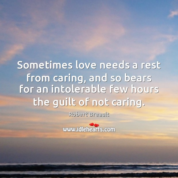 Image, Sometimes love needs a rest from caring, and so bears for an