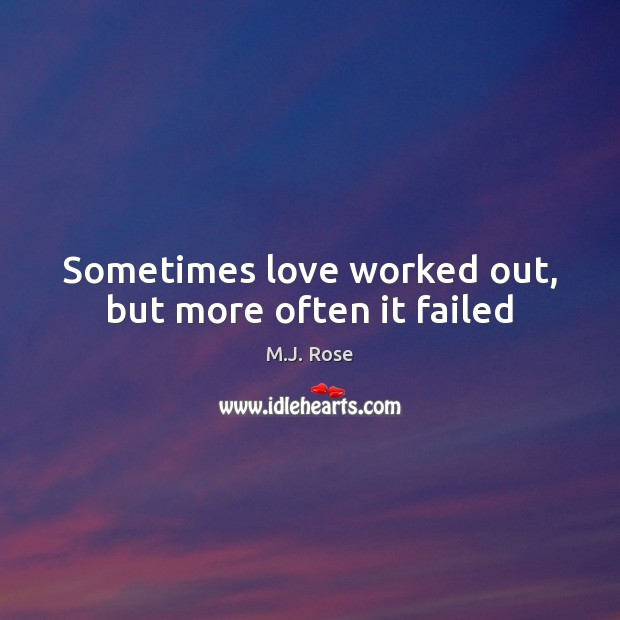 Sometimes love worked out, but more often it failed Image