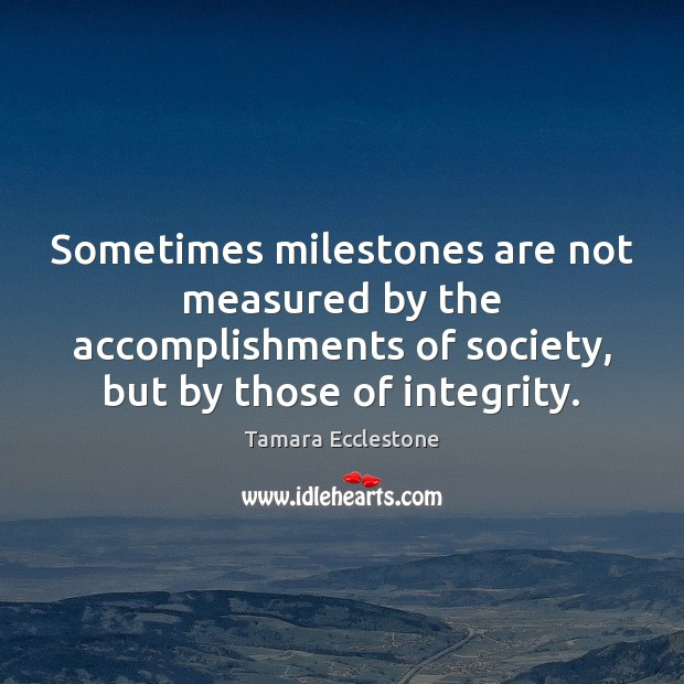 Sometimes milestones are not measured by the accomplishments of society, but by Image