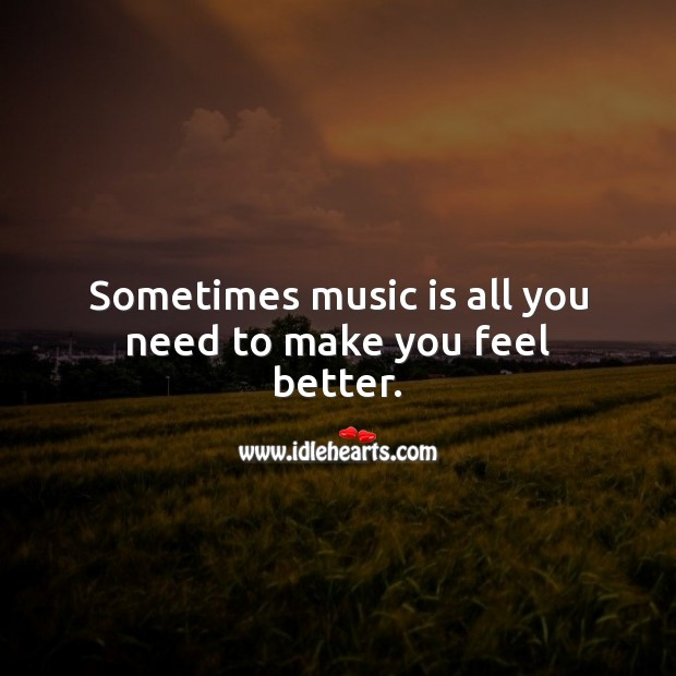 Image, Sometimes music is all you need to make you feel better.