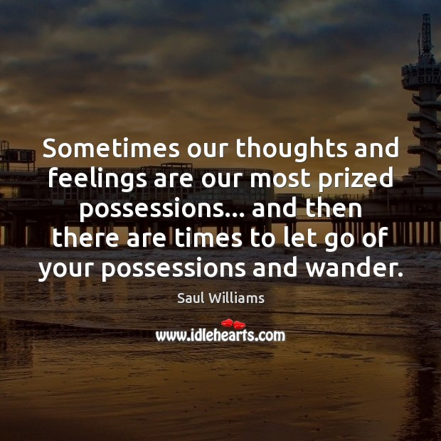 Sometimes our thoughts and feelings are our most prized possessions… and then Image