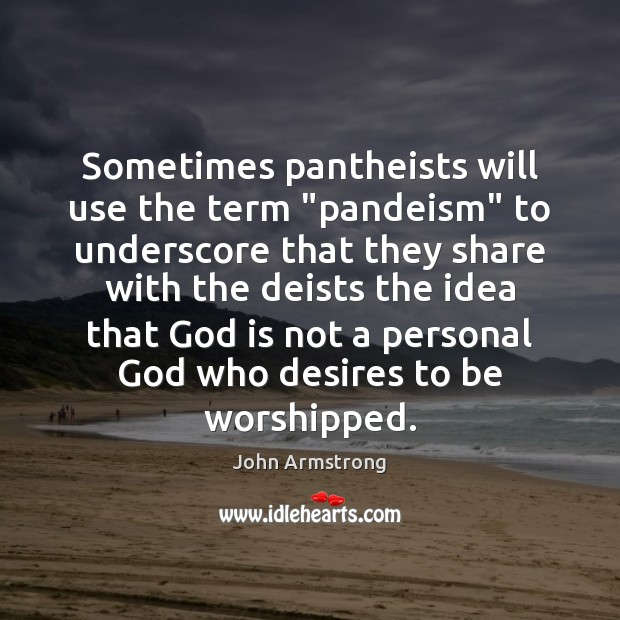 "Image, Sometimes pantheists will use the term ""pandeism"" to underscore that they share"
