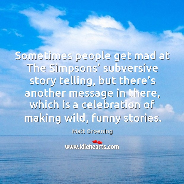 Image, Sometimes people get mad at the simpsons' subversive story telling
