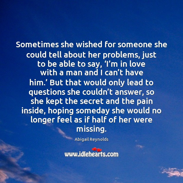 Image, Sometimes she wished for someone she could tell about her problems, just