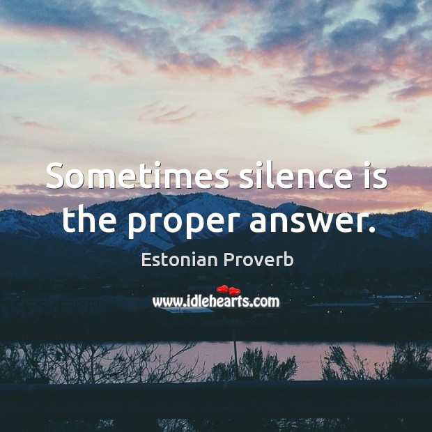 Image, Sometimes silence is the proper answer.