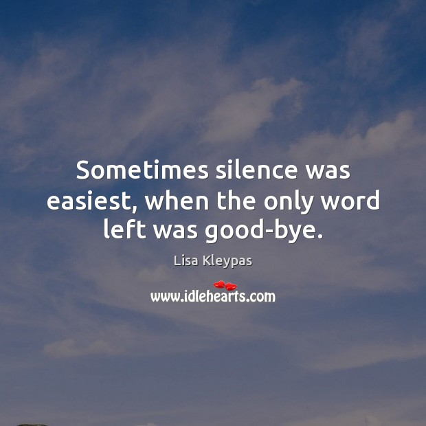 Sometimes silence was easiest, when the only word left was good-bye. Image