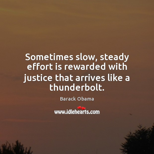 Image, Sometimes slow, steady effort is rewarded with justice that arrives like a thunderbolt.