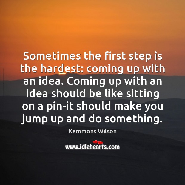 Sometimes the first step is the hardest: coming up with an idea. Image