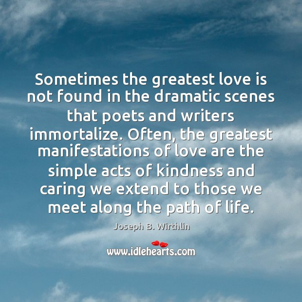 Image, Sometimes the greatest love is not found in the dramatic scenes that