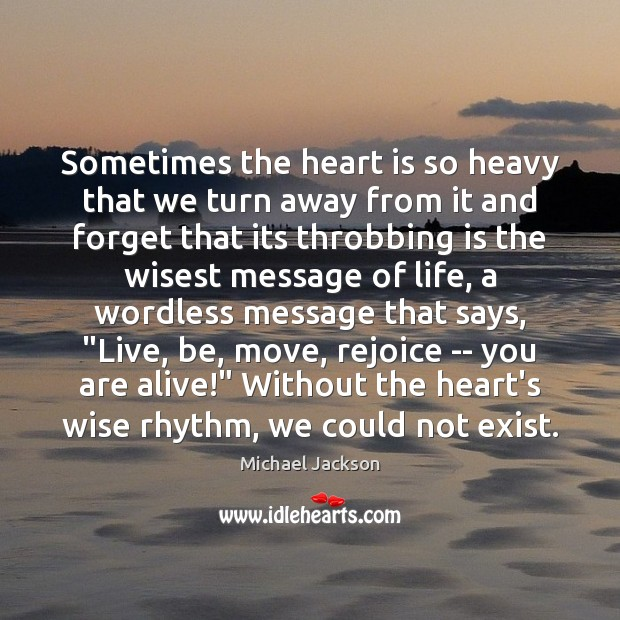 Sometimes the heart is so heavy that we turn away from it Image