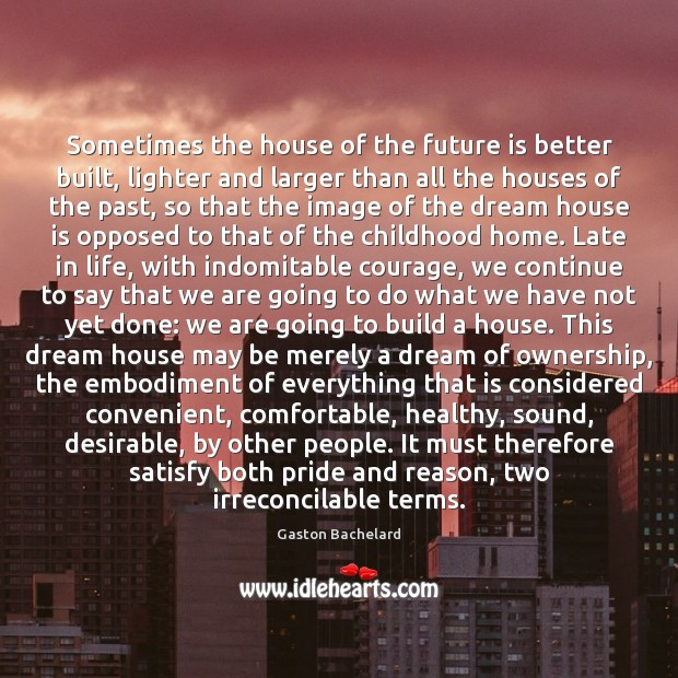 Sometimes the house of the future is better built, lighter and larger Image