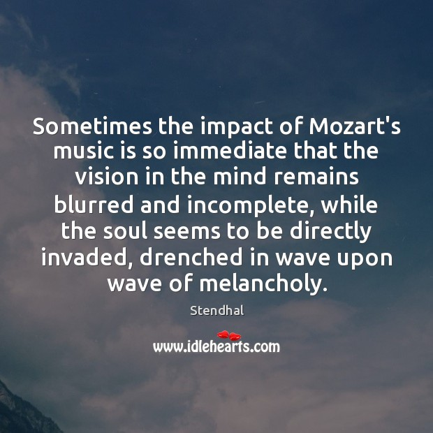 Image, Sometimes the impact of Mozart's music is so immediate that the vision