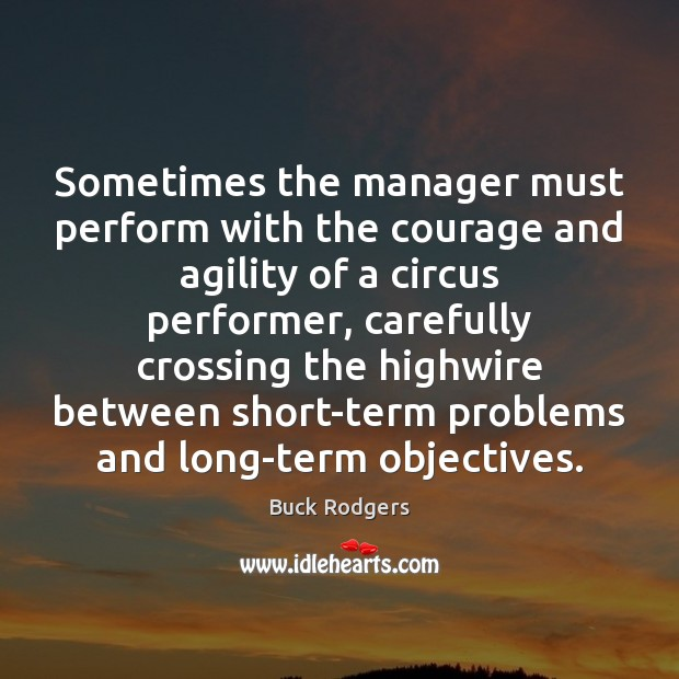 Image, Sometimes the manager must perform with the courage and agility of a