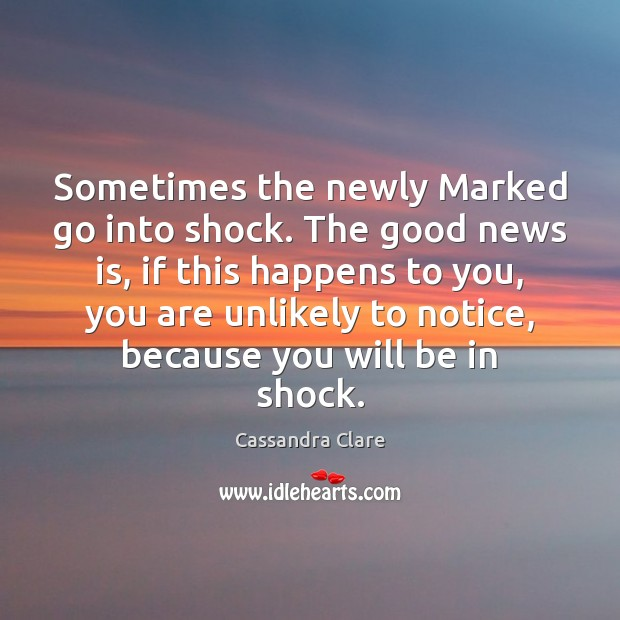 Sometimes the newly Marked go into shock. The good news is, if Image