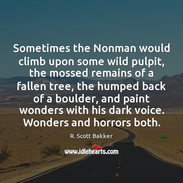 Sometimes the Nonman would climb upon some wild pulpit, the mossed remains Image