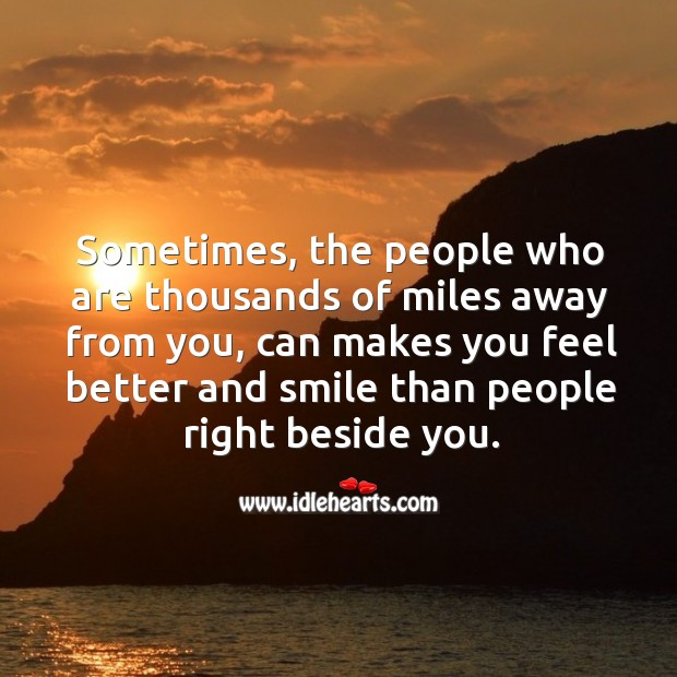 Sometimes, the people who are thousands of miles away from you Image