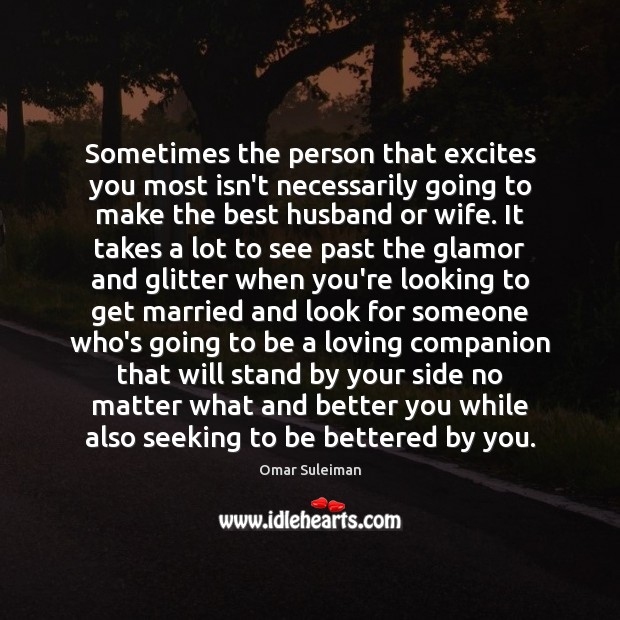 Image, Sometimes the person that excites you most isn't necessarily going to make