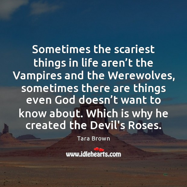 Sometimes the scariest things in life aren't the Vampires and the Image