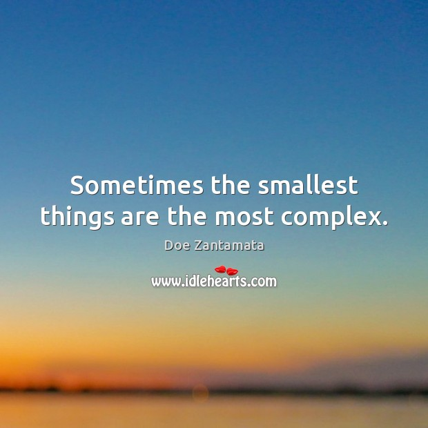Image, Sometimes the smallest things are the most complex.
