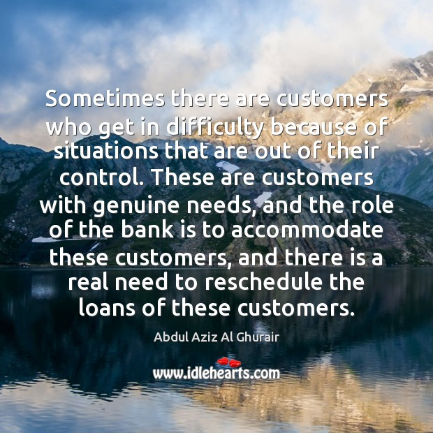 Image, Sometimes there are customers who get in difficulty because of situations that