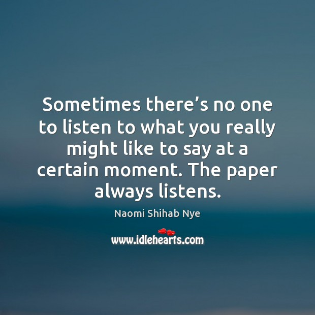 Image, Sometimes there's no one to listen to what you really might