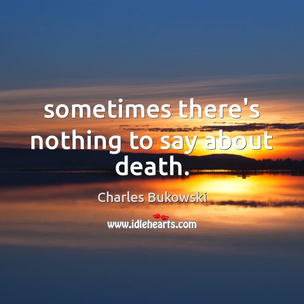 Sometimes there's nothing to say about death. Image