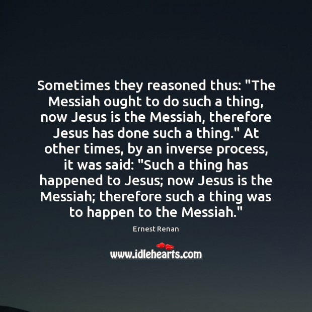 "Image, Sometimes they reasoned thus: ""The Messiah ought to do such a thing,"