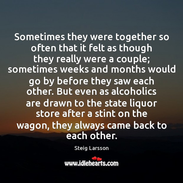 Sometimes they were together so often that it felt as though they Image