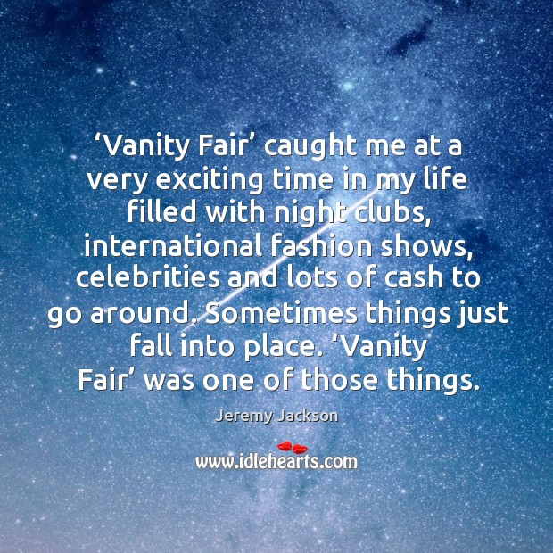 Sometimes things just fall into place. 'vanity fair' was one of those things. Image
