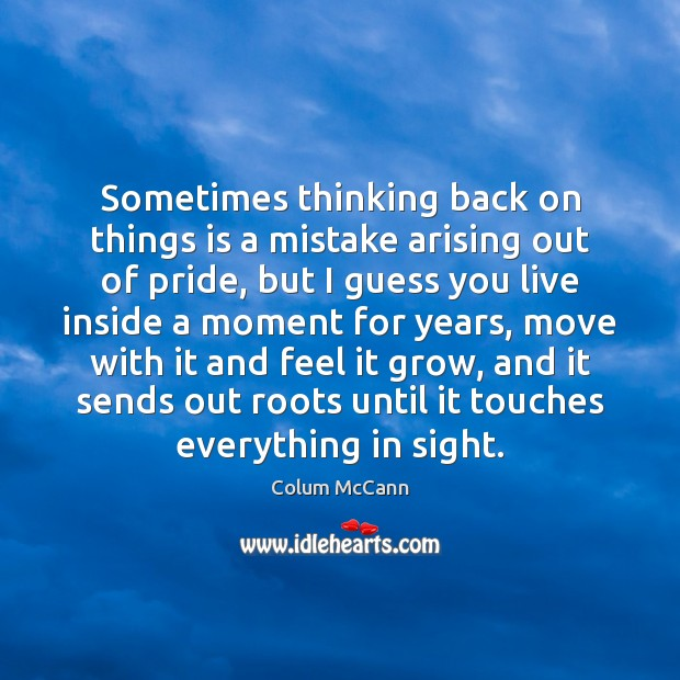 Sometimes thinking back on things is a mistake arising out of pride, Image