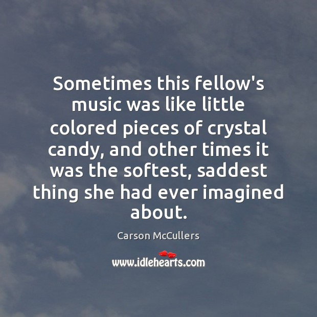 Sometimes this fellow's music was like little colored pieces of crystal candy, Image