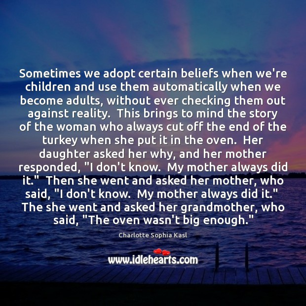 Image, Sometimes we adopt certain beliefs when we're children and use them automatically