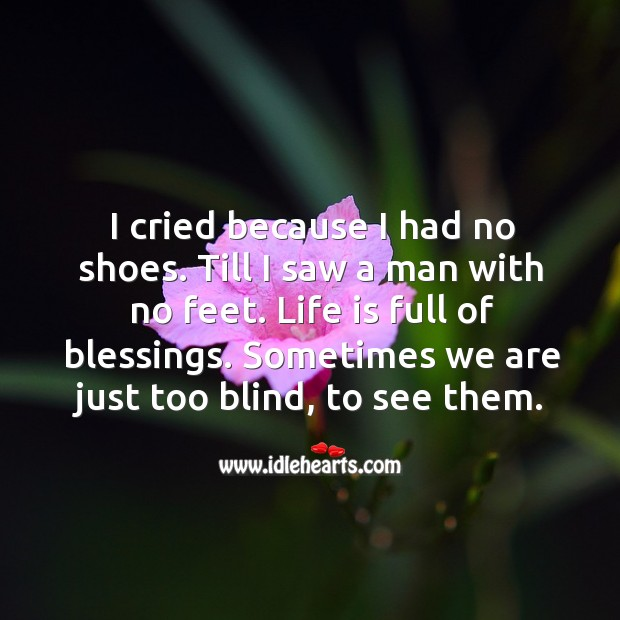 Image, Because, Blessings, Blind, Cried, Feet, Full, Had, Just, Life, Man, Saw, See, Shoes, Sometimes, Them, Till, Too