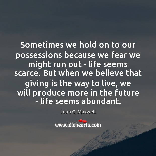 Image about Sometimes we hold on to our possessions because we fear we might