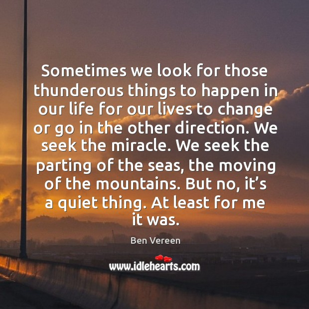 Sometimes we look for those thunderous things to happen in our life for our lives Image