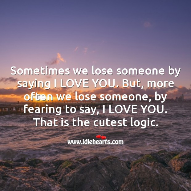 Sometimes we lose someone by saying I love you. Image