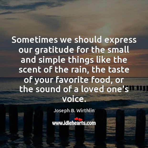 Sometimes We Should Express Our Gratitude For The Small And Simple
