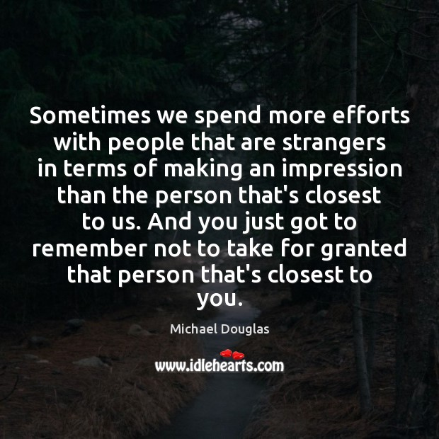 Image, Sometimes we spend more efforts with people that are strangers in terms