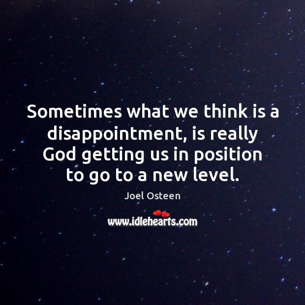 Image, Sometimes what we think is a disappointment, is really God getting us
