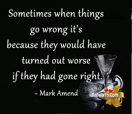 Image, Sometimes when things go wrong it's because