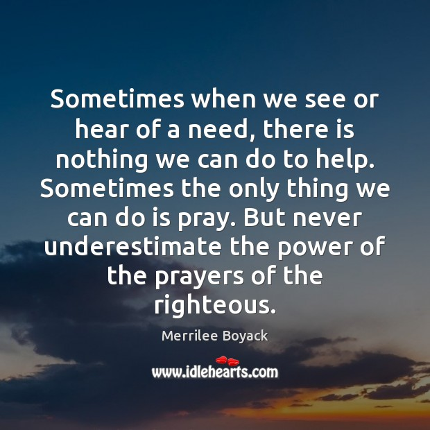 Sometimes when we see or hear of a need, there is nothing Underestimate Quotes Image